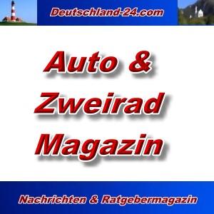 Deutschland-24.com - Auto und Zweirad Magazin - Aktuell -