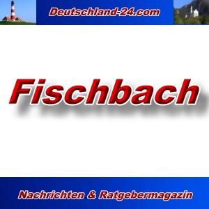 Deutschland-24.com - Fischbach - Aktuell -