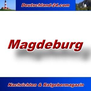 Deutschland-24.com - Magdeburg - Aktuell -