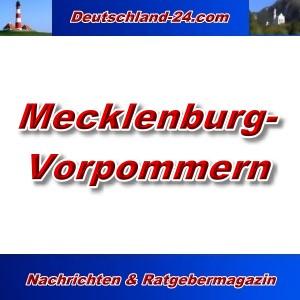 Deutschland-24.com - Mecklenburg-Vorpommern - Aktuell -