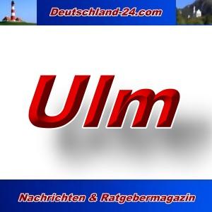 Deutschland-24.com - Ulm - Aktuell -