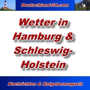 Deutschland-24.com - Wetter in Hamburg und Schleswig-Holstein - Aktuell -
