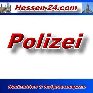 Hessen-24 - Polizei - Aktuell -