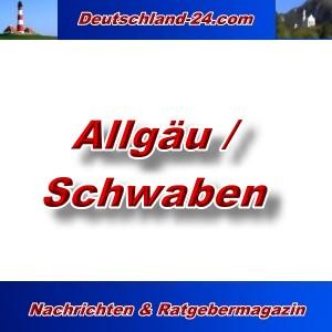 Deutschland-24.com - Allgäu und Schwaben - Aktuell -