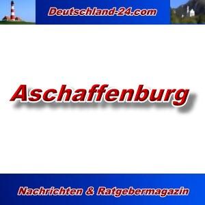 Deutschland-24.com - Aschaffenburg - Aktuell -