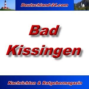 Deutschland-24.com - Bad Kissingen - Aktuell -