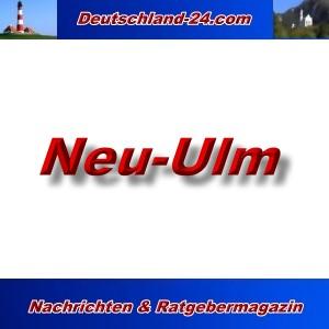 Deutschland-24.com - Neu-Ulm - Aktuell -