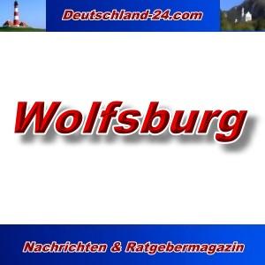 Deutschland-24.com - Wolfsburg - Aktuell -