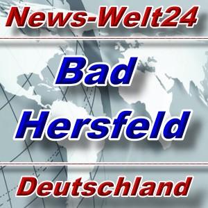 News-Welt24 - Bad Hersfeld - Aktuell -
