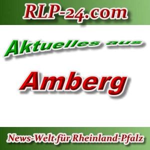 News-Welt-RLP-24 - Aktuelles aus Amberg -
