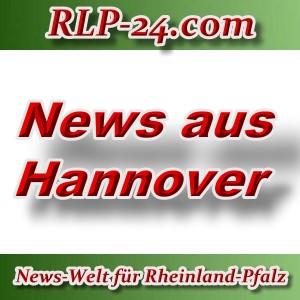 News-Welt-RLP-24 - Aktuelles aus Hannover -
