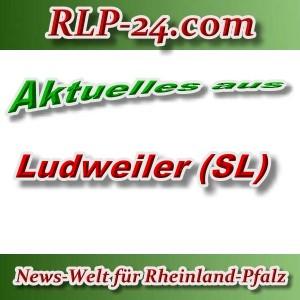 News-Welt-RLP-24 - Aktuelles aus Ludweiler -