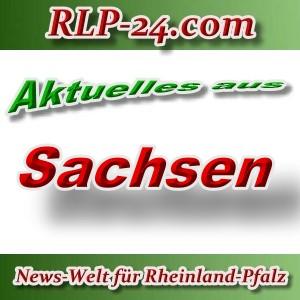 News-Welt-RLP-24 - Aktuelles aus Sachsen -
