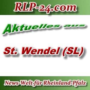 News-Welt-RLP-24 - Aktuelles aus St. Wendel -