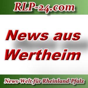News-Welt-RLP-24 - Aktuelles aus Wertheim -