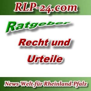 News-Welt-RLP-24 - Ratgeber - Recht und Urteile - Aktuell -