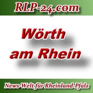 News-Welt-RLP-24 - Wörth am Rhein - Aktuell -