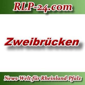 News-Welt-RLP-24 - Zweibrücken - Aktuell -