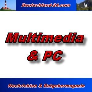 Deutschland-24.com - Multimedia und PC - Aktuell -