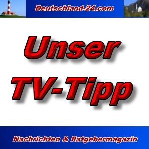 Deutschland-24.com - Unser TV-Tipp - Aktuell -