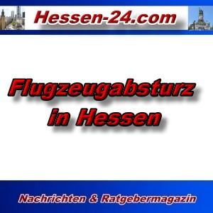 Hessen-24 - Flugzeugabsturz in Hessen - Aktuell -